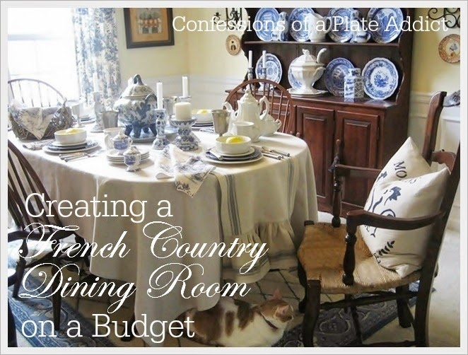 CONFESSIONS OF A PLATE ADDICT Creating a French Country Dining Room on a Budget