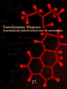 Sonodynamic Weapons - Sonochemically induced altered states of consciousness