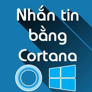 Cách nhắn tin bằng Cortana trên máy tính Windows 10