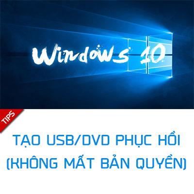Tạo USB/DVD phục hồi cho Windows 10
