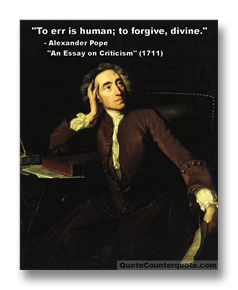To err is human, to forgive divine