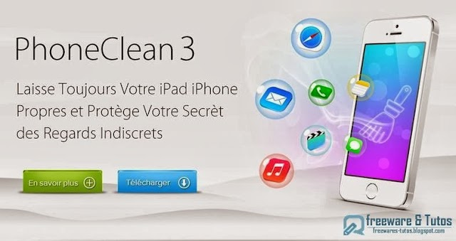 PhoneClean 3 : un logiciel gratuit pour faire le ménage sur votre iPhone/iPad