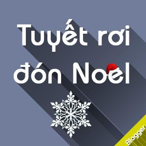 Cách tạo tuyết rơi cho Blogspot đón mừng Giáng sinh