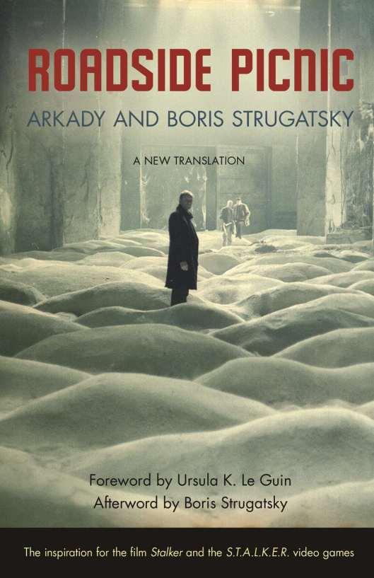 Roadside Picnic - Arkady & Boris Strugatsky