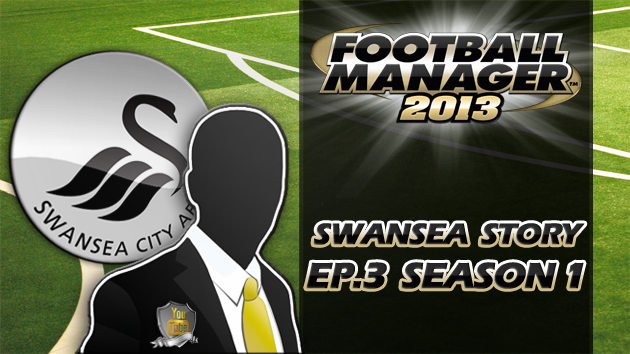 Let's Play Football Manager 2013 Swanning Along A Swansea story 3