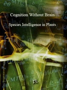 Cognition without brain - Species intelligence in Plants Cover