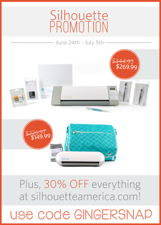 Silhouette Promotion June 24th until July 5th using code GINGERSNAP