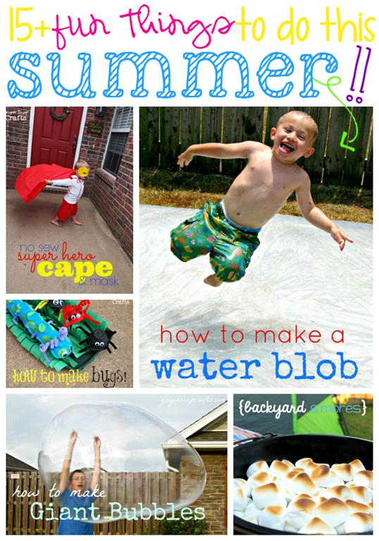Ginger Snap Crafts 15 Fun Things To Do This Summer