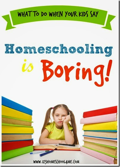 What to do when your kids say - Homeschooling is Boring! #homeschool #homeschooling