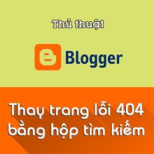 Thay trang lỗi 404 bằng hộp tìm kiếm đẹp cho Blogspot