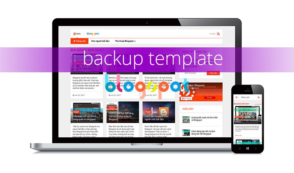 Tại sao những bạn cần sao lưu (backup) theme Blogspot?