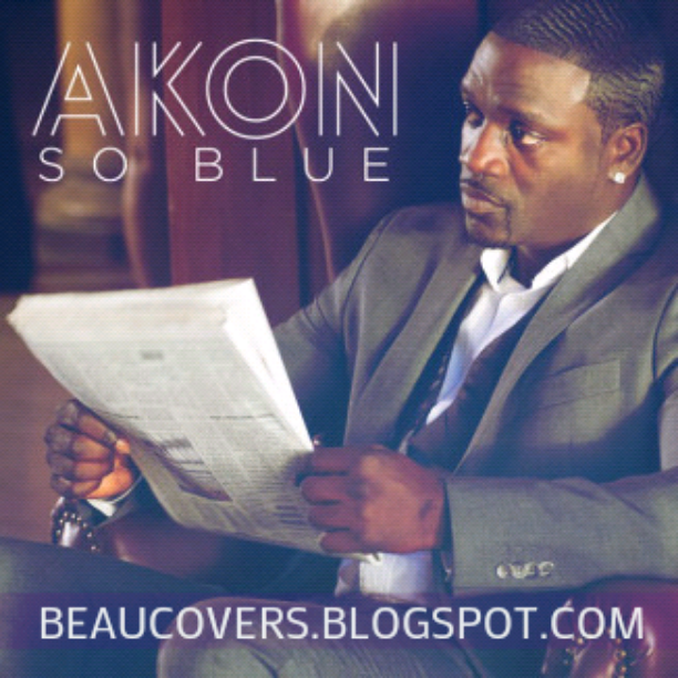 So blue song by akon from i will love you unconditionally, vol. 1.