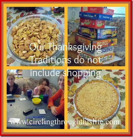 Shopping on Thanksgiving is not part of our tradition.