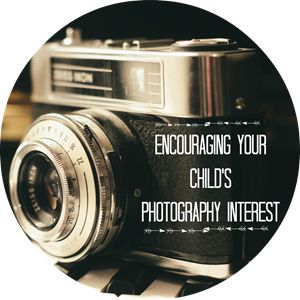ENCOURAGING your childs photography interest