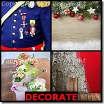 DECORATE- 4 Pics 1 Word Answers 3 Letters