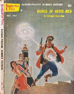 Cover painting of Imaginative Tales magazine, July 1957 issue, by Malcolm Smith, illustrating the story World of Never-Men by Edmond Hamilton