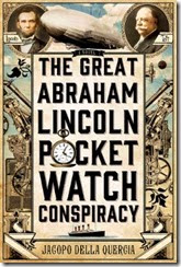 The great abraham lincoln pocket watch conspiracy (251x375)