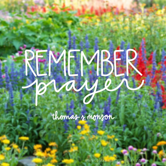 Remember Prayer - thomas s monson