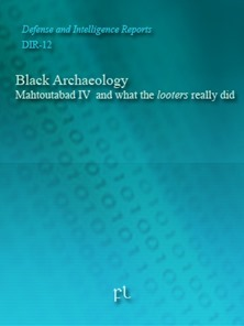 Black Archaeology - Mahtoutabad IV  and what the looters really did Cover