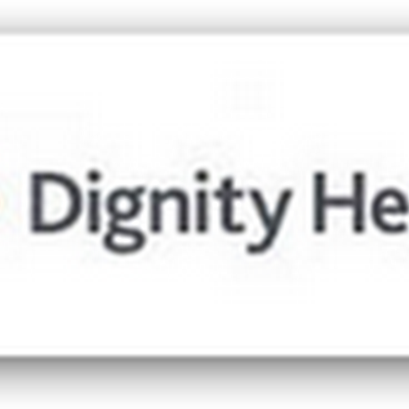 Dignity Health Gets a Temporary Reprieve on Pension Plan Lawsuit–Employees Claim As Being Under Funded