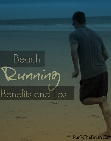 Beach Running Benefits and Tips