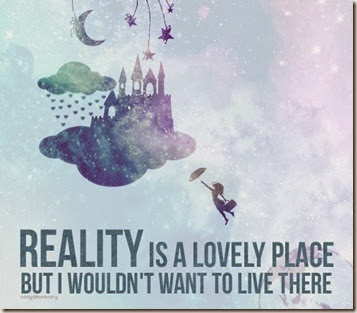 Reality is a lovely place