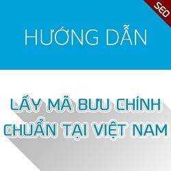 Hướng dẫn lấy mã bưu chính chuẩn cho Việt Nam