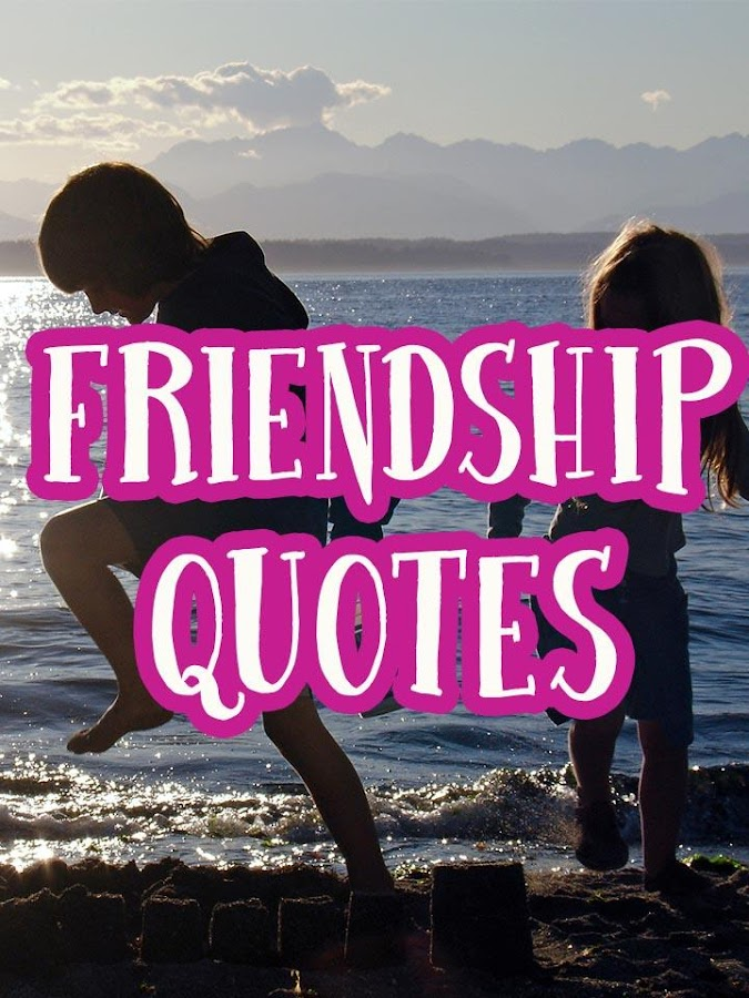 Friendship quotes - Android Apps on Google Play