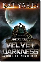Into the Velvet Darkness - Kat Yares- eBook