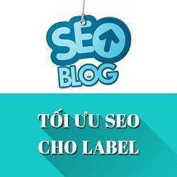 Tối ưu SEO Blogspot cho label