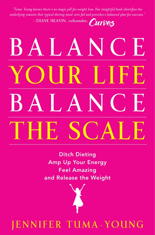 Balance Your Life Balance the Scale by Jennifer Tuma-Young