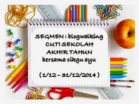 http://www.ayuinsyirah.my/2014/12/segmen-blogwalking-cuti-sekolah-akhir.html?m=1