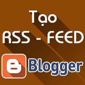 Cách tạo RSS Feedburner và thêm Feed vào Blogspot