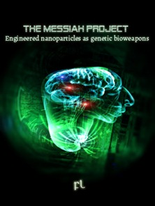The Messiah Project - Engineered Nanoparticles as Genetic Bioweapons Cover