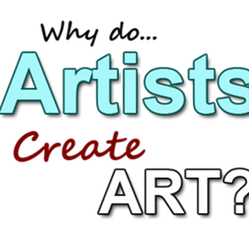 Why do Artists Create Art?