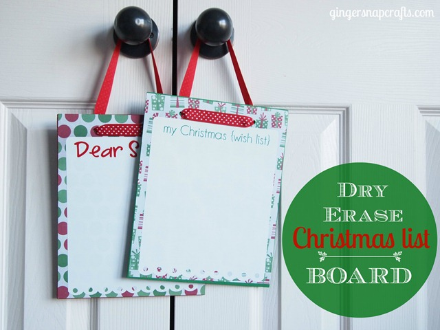 dry erase Christmas list board from GingerSnapCrafts.com