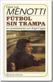 Futbol Sin Trampa Menotti y Cappa