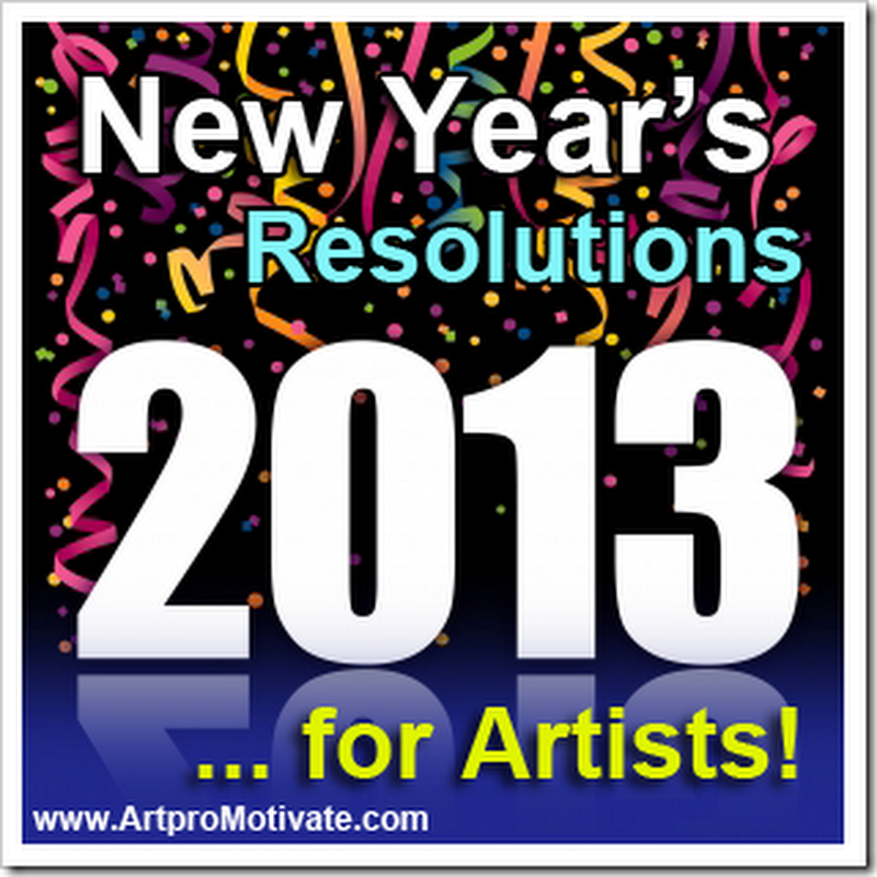 2013 New Years Resolutions for Artists