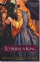 Book Cover To Serve A King by Donna Russo Morin