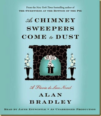 As Chimney Sweepers Come to Dust by Alan Bradley - Thoughts in Progress