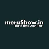 meraShow Check Movie Show Time