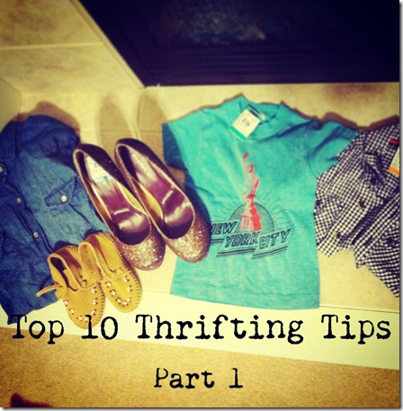 Top 10 Thrifting Tips- part 1: Lots of awesome tips on finding the good stuff!