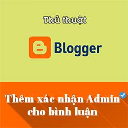 Thêm xác nhận admin trong bình luận cho Blogspot