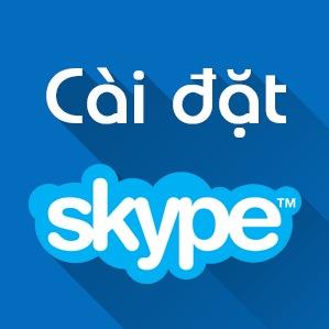 Cách cài đặt Skype cho máy tính Windows