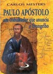 paulo apostolo um trabalhador que anuncia o evangelho
