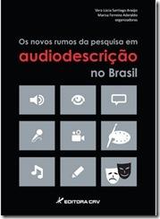 Os novos rumos da pesquisa em audiodescricao no Brasil