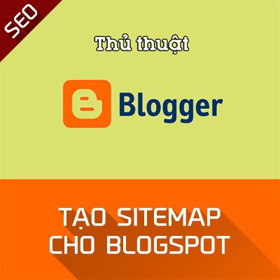 Tạo sitemap cho Blogspot - SEO Blogger