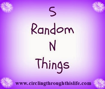5 Not So Random N Things ~ Circling Through This Life