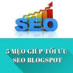 5 mẹo giúp bạn tối ưu SEO Blogspot và tăng traffic dễ dàng