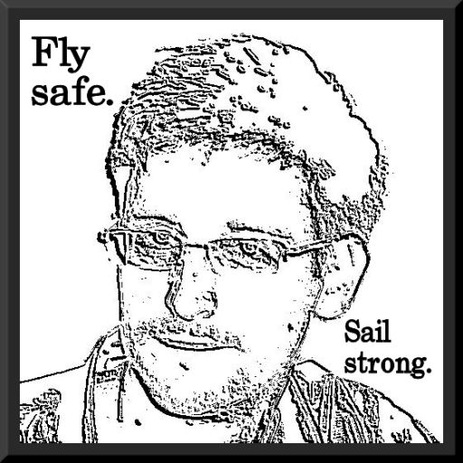 "face shot of Ed Snowden with the words ""Fly safe"" and ""Sail strong."""